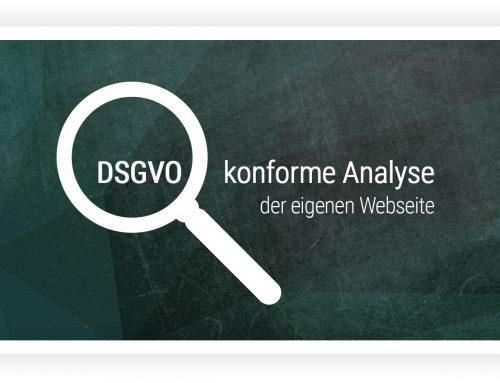 DSGVO-konforme Analyse der eigenen Webseite