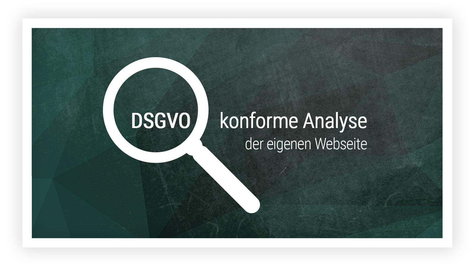 DSGVO konforme Analysen